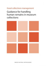 Omslag - Good collections management : guidance for handling human remains in museum collections