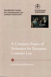 A common frame of reference for European contract law av Paul Abbiati, Hugh Beale, Jean-Marie Bockel, Michael Joachim Bonell, Alain Brun, Tomáš Břicháček, Bénédicte Fauvarque-Cosson, Friedrich Graf von Westphalen, Pascal Hachem, Johnny Herre, Ole Lando, Klaus-Heiner Lehne, Tanja Rasmusson, Ingeborg Schwenzer, Leif Sevón, Lena Sisula-Tulokas, Matthias E. Storme, Stefan Vogenauer og Christian von Bar (Heftet)