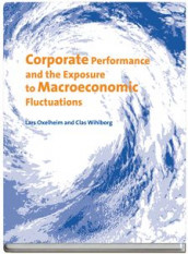 Corporate Performance and the Exposure to Macroeconomic Fluctuations av Lars Oxelheim og Clas Wihlborg (Innbundet)