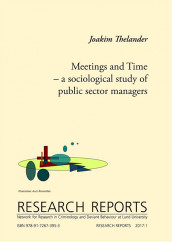 Meetings and Time - a sociological study of public sector managers av Joakim Thelander (Heftet)