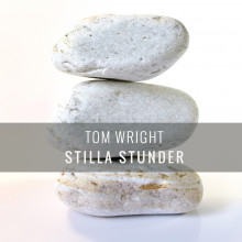 Stilla stunder av Tom Wright (Innbundet)