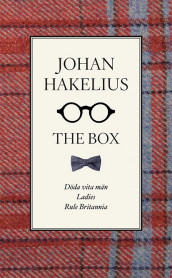 The Box : Rule britannia ; Ladies ; Döda vita män av Johan Hakelius (Heftet)