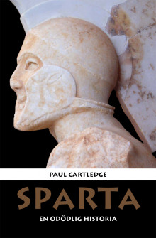 Sparta : en odödlig historia av Paul Cartledge (Heftet)