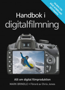 Handbok i digitalfilmning av Mark Brindle (Heftet)