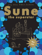 Sune : the superstar! av Anders Jacobsson og Sören Olsson (Innbundet)