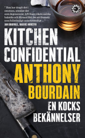 Kitchen Confidential : en kocks bekännelser av Anthony Bourdain (Heftet)