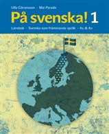 Omslag - Pa Svenska! Svenska Som Frammande Sprak: Larobok / Textbook - Level A1/A2 Book 1