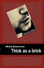 Thick as a brick av Micke Evhammar (Heftet)