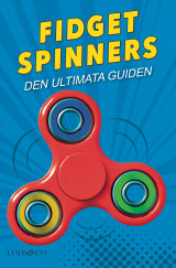 Omslag - Fidget spinners : den ultimata guiden