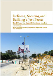 Defining, securing and building a just peace : the EU and the Israeli-Palestinian conflict av Anders Persson (Heftet)