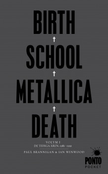 Birth, school, Metallica, death. Vol. 1, De tidiga åren, 1981-1991 av Paul Brannigan og Ian Winwood (Heftet)