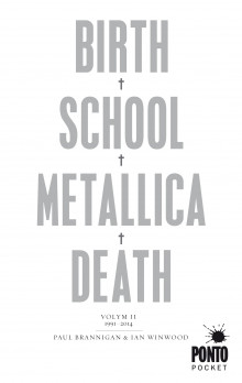 Birth, school, Metallica, death. Vol. 2, 1991-2014 av Paul Brannigan og Ian Winwood (Heftet)
