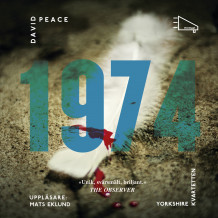 1974 : (första boken i Yorkshire-kvartetten) av David Peace (Lydbok MP3-CD)