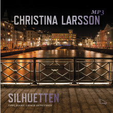 Silhuetten av Christina Larsson (Lydbok MP3-CD)