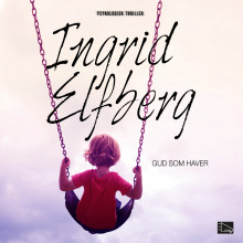 Gud som haver av Ingrid Elfberg (Lydbok MP3-CD)