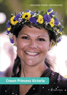 Facts about Crown Princess Victoria av Marianne Randel Søndergaard (Innbundet)