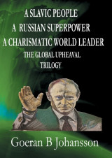 Omslag - A Slavic people, A Russian superpower, A charismatic world leader, The global upheaval trilogy