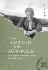 Omslag - From Lapland to the Acropolis : The European Itinerary of a Swede in the 20th Century