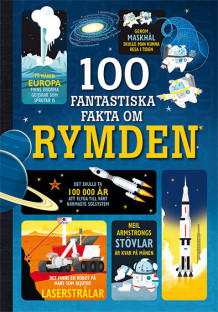 100 fantastiska fakta om rymden av Alex Frith, Alice James og Jerome Martin (Innbundet)