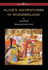 Omslag - Alice's Adventures in Wonderland (Wisehouse Classics - Original 1865 Edition with the Complete Illustrations by Sir John Tenniel) (2016)