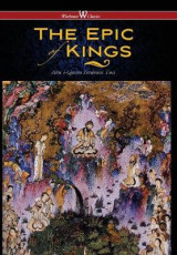Omslag - The Epic of Kings- Hero Tales of Ancient Persia (Wisehouse Classics - The Authoritative Edition)