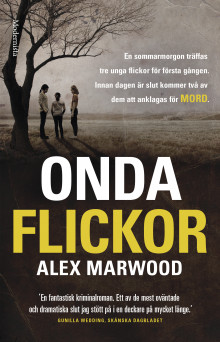 Onda flickor av Alex Marwood (Heftet)