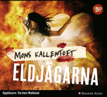 Eldjägarna av Mons Kallentoft (Lydbok MP3-CD)