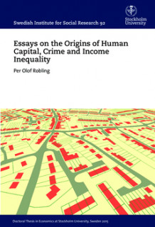 Essays on the Origins of Human Capital, Crime and Income Inequality av Per Olof Robling (Heftet)