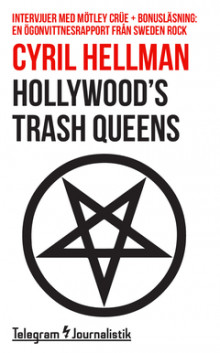 Hollywood's trash queens : intervjuer med Mötley Crüe av Cyril Hellman (Heftet)