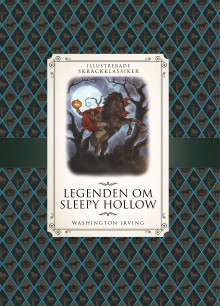 Legenden om Sleepy Hollow av Washington Irving og Saviour Pirotta (Innbundet)