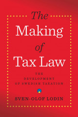Omslag - The making of tax law : the development of the Swedish tax system
