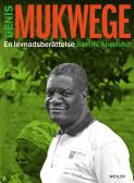 Denis Mukwege. En levnadsberättelse