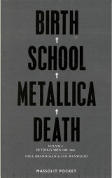 Omslag - Birth, school, Metallica, death. Vol. 1, De tidiga åren, 1981-1991
