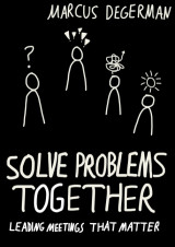 Omslag - Solve problems together : leading meetings that matter