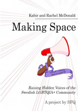 Omslag - Making space : raising hidden voices of the swedish LGBTQIA + community