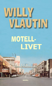 Motellivet av Willy Vlautin (Innbundet)