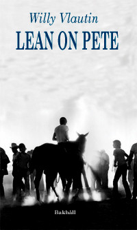 Lean on Pete av Willy Vlautin (Innbundet)