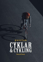 Passion cyklar & cykling av David Perry (Innbundet)