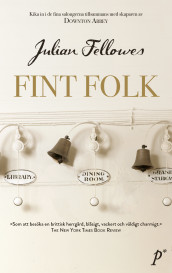 Fint folk av Julian Fellowes (Innbundet)