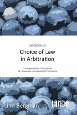 Omslag - Casebook on Choice of Law in Arbitration : 101 previously unpublished decisions under the SCC Rules