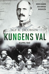 Omslag - Kungens val : 10 april 1940
