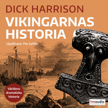 Vikingarnas historia av Dick Harrison (Lydbok MP3-CD)