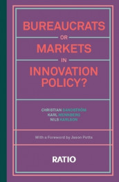 Bureaucrats or markets in innovation policy? av Nils Karlson, Christian Sandström og Karl Wennberg (Heftet)