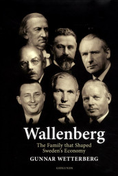 Wallenberg : the family that shaped Sweden's economy av Gunnar Wetterberg (Innbundet)