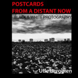 Omslag - Postcards From a Distant Now : Black and White Photography