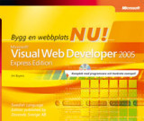 Omslag - Bygg en webbplats nu! : Microsoft® Visual Web Developer 2005 : express edition