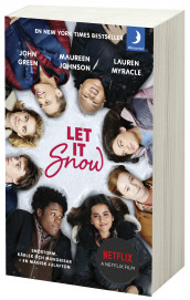 Let it snow : magisk julhelg i tre delar av John Green, Maureen Johnson og Lauren Myracle (Heftet)