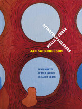 Omslag - Jan Svenungsson : mellan språk / between languages