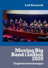 Omslag - Moving Big Band i Indien 2020 : Dagboksanteckningar