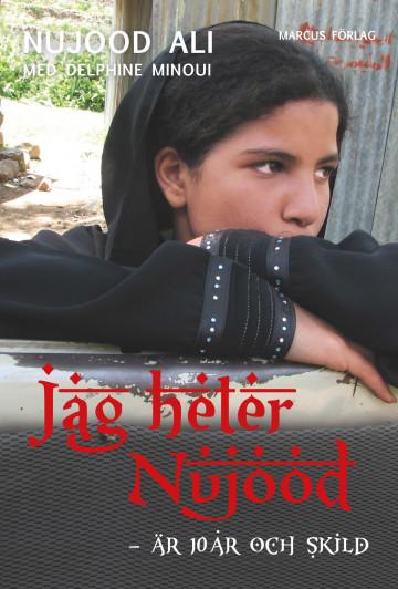 Jag heter Nujood : är 10 år och skild av Nujood Ali og Delphine Minoui (Heftet)